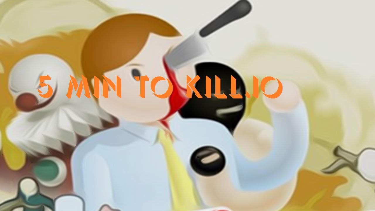 5 min to kill.io Game